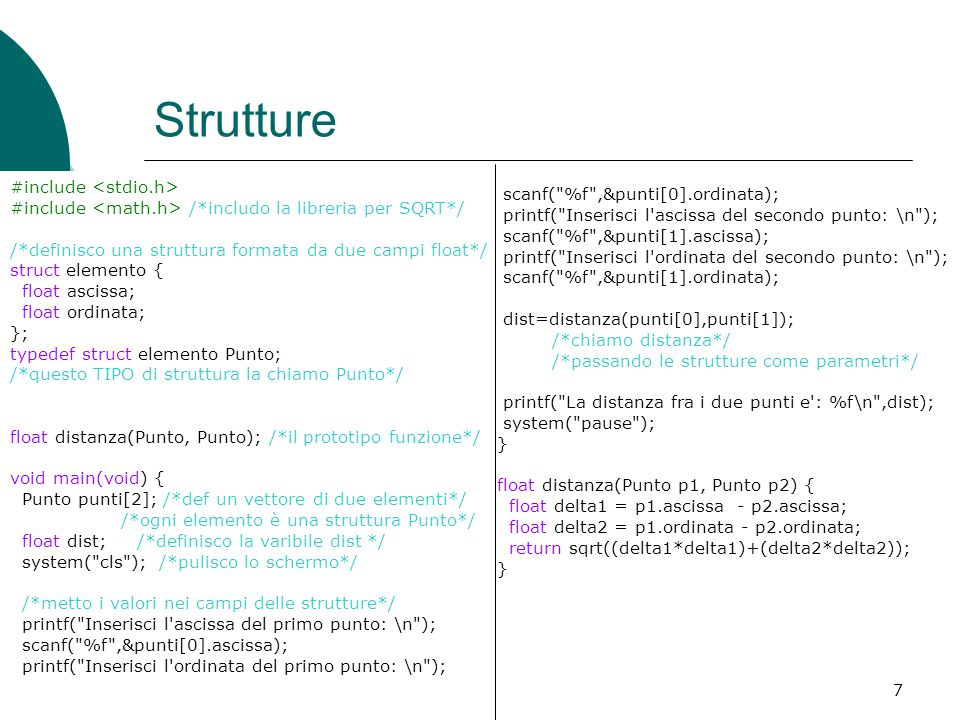 Strutture #include <stdio.h> scanf( %f ,&punti[0].ordinata);